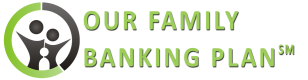 Our Family Banking Plan
